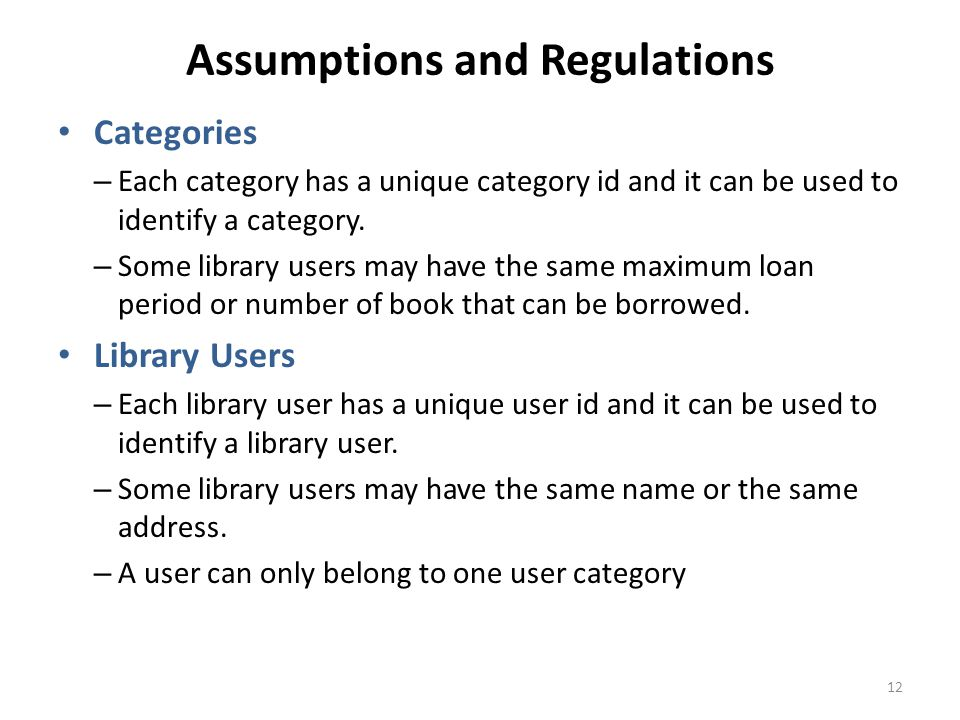 Assumptions and Regulations Categories – Each category has a unique category id and it can be used to identify a category.