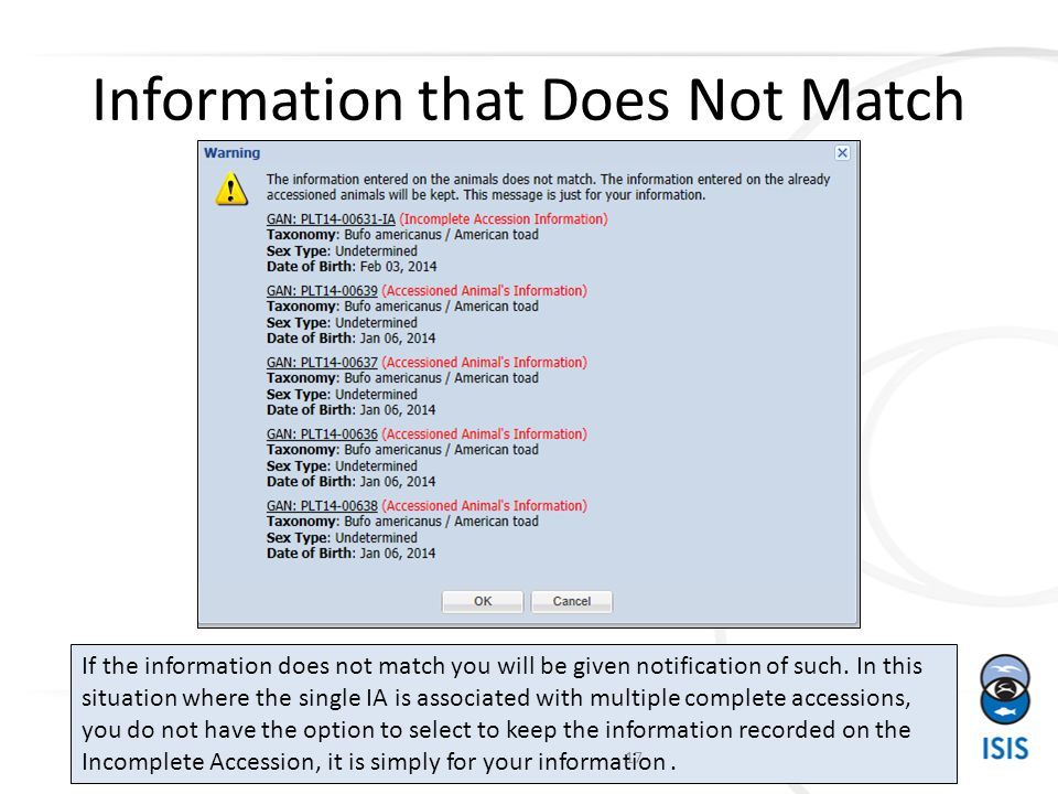 Information that Does Not Match If the information does not match you will be given notification of such.
