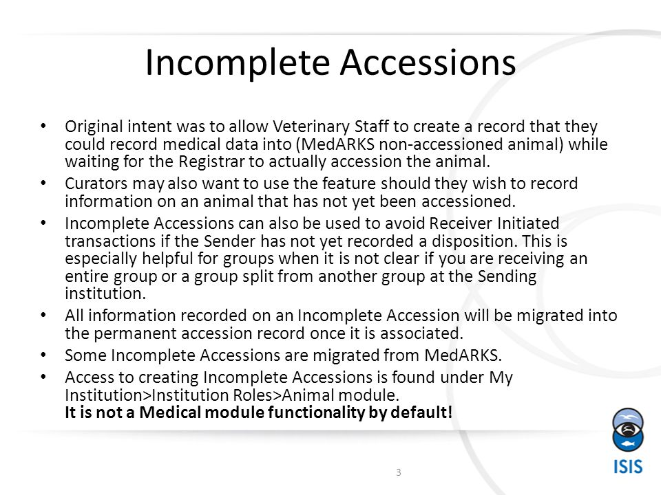 Incomplete Accessions Tab 4 Incomplete Accessions are located in the tab to the right of the Pending Transactions tab in the Animals module.