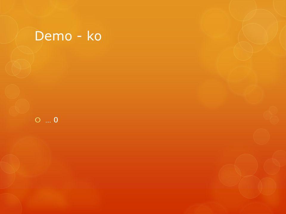 Demo - ko  … 0