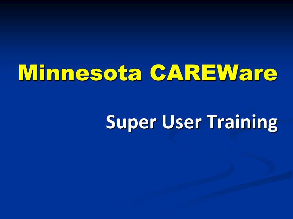 Minnesota CAREWare Super User Training