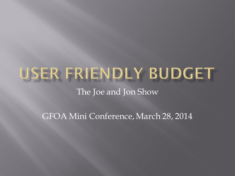 The Joe and Jon Show GFOA Mini Conference, March 28, 2014