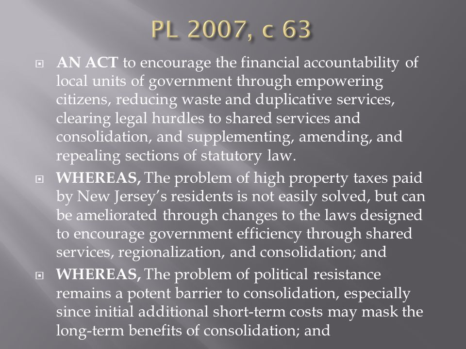  AN ACT to encourage the financial accountability of local units of government through empowering citizens, reducing waste and duplicative services, clearing legal hurdles to shared services and consolidation, and supplementing, amending, and repealing sections of statutory law.