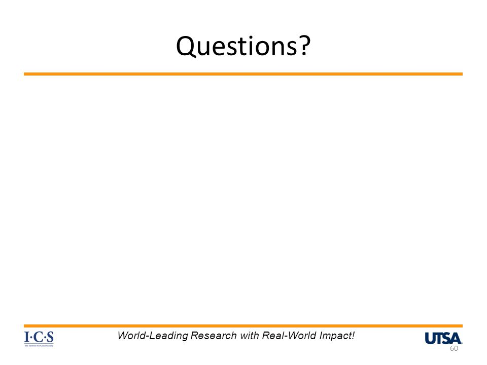 Questions? 60 World-Leading Research with Real-World Impact!