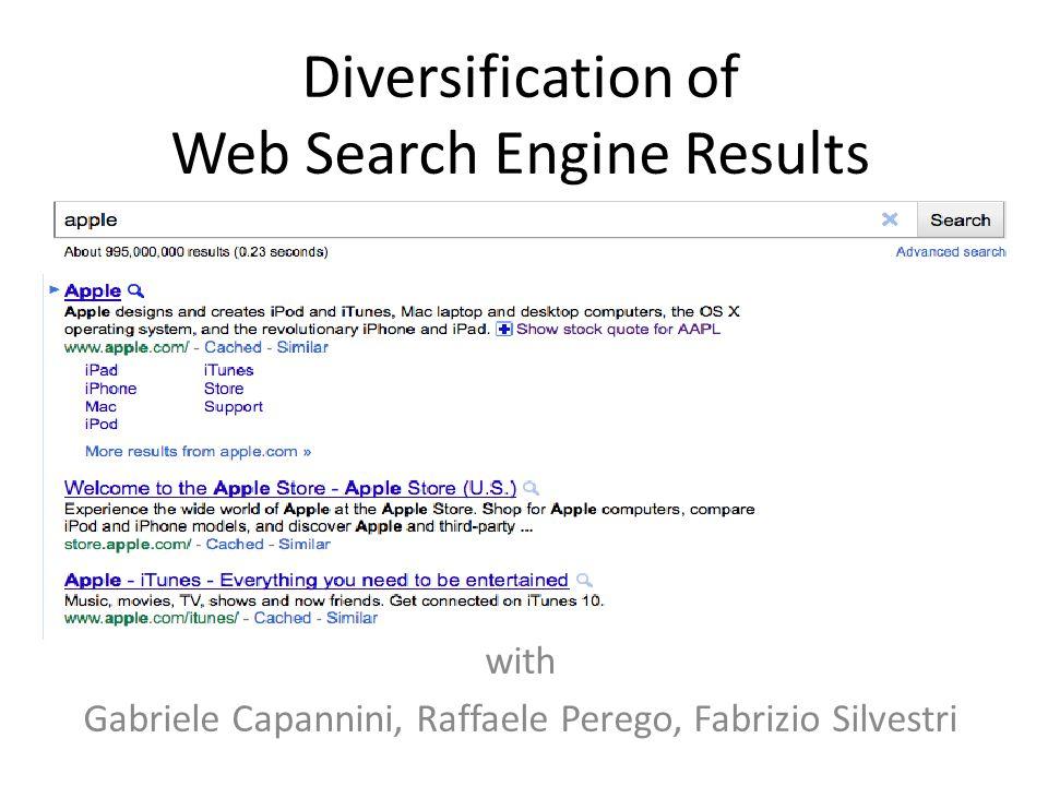 Diversification of Web Search Engine Results with Gabriele Capannini, Raffaele Perego, Fabrizio Silvestri