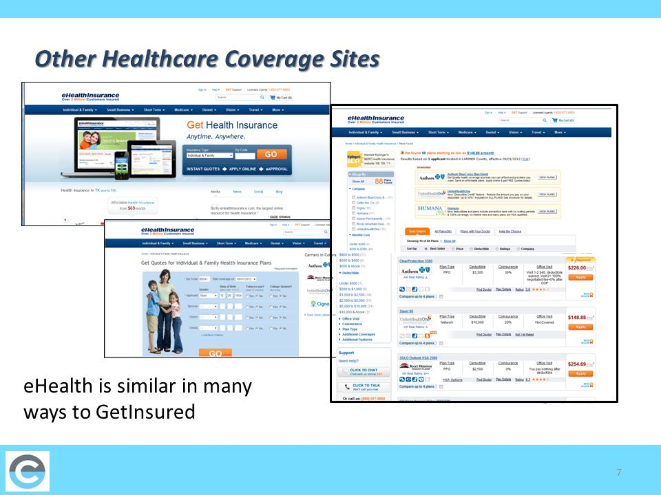 7 eHealth is similar in many ways to GetInsured Other Healthcare Coverage Sites