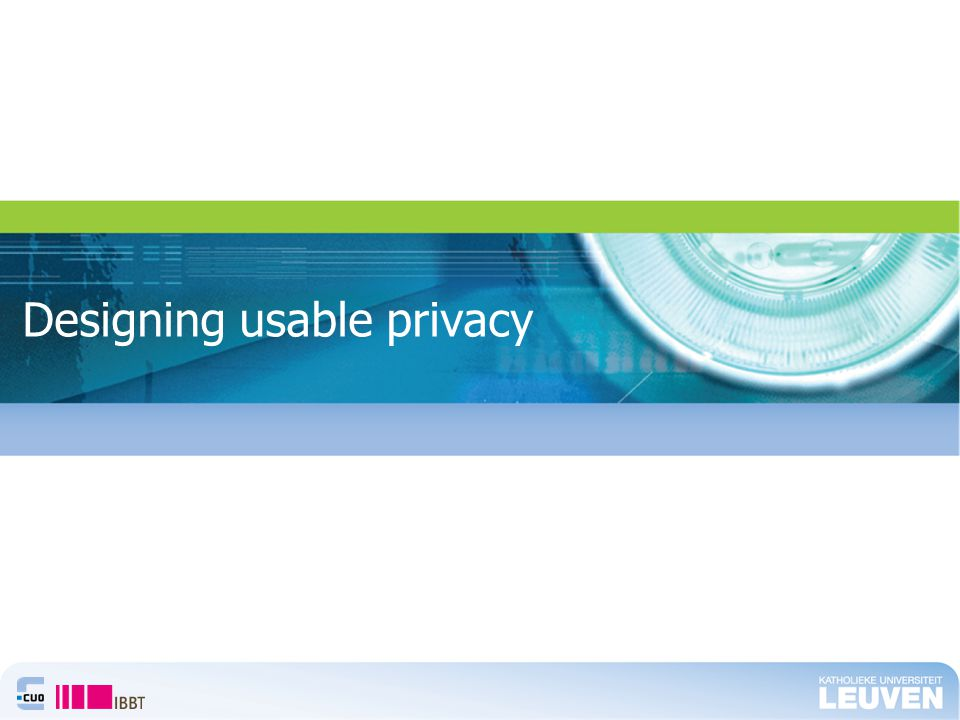 Designing usable privacy