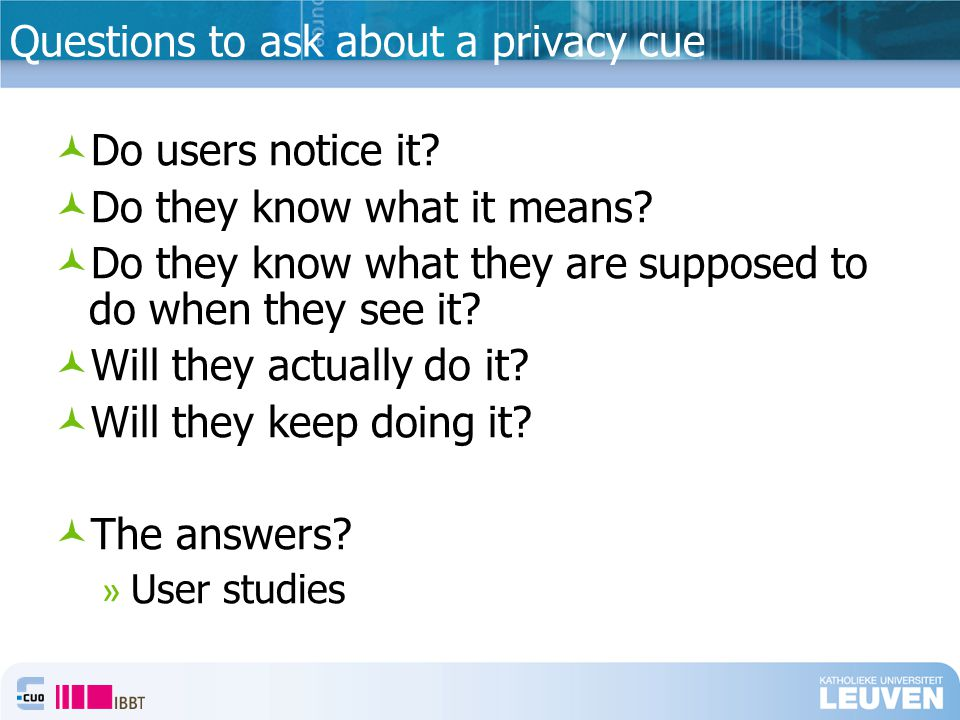 Questions to ask about a privacy cue Do users notice it.