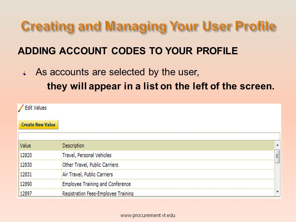 ADDING ACCOUNT CODES TO YOUR PROFILE As accounts are selected by the user, they will appear in a list on the left of the screen.
