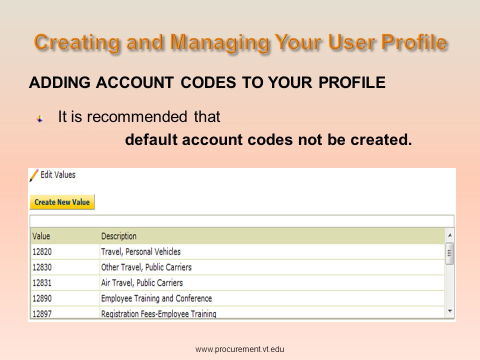 ADDING ACCOUNT CODES TO YOUR PROFILE It is recommended that default account codes not be created.