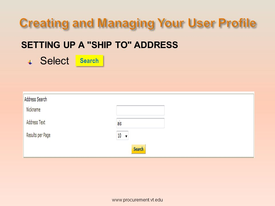 SETTING UP A SHIP TO ADDRESS Select www.procurement.vt.edu Search