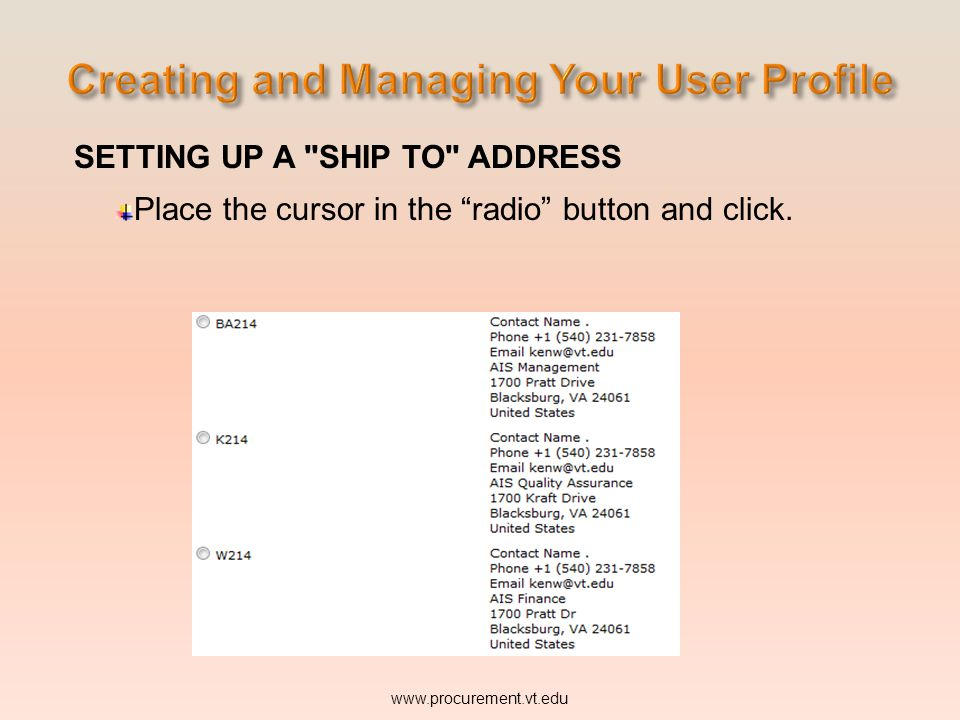 SETTING UP A SHIP TO ADDRESS Place the cursor in the radio button and click.
