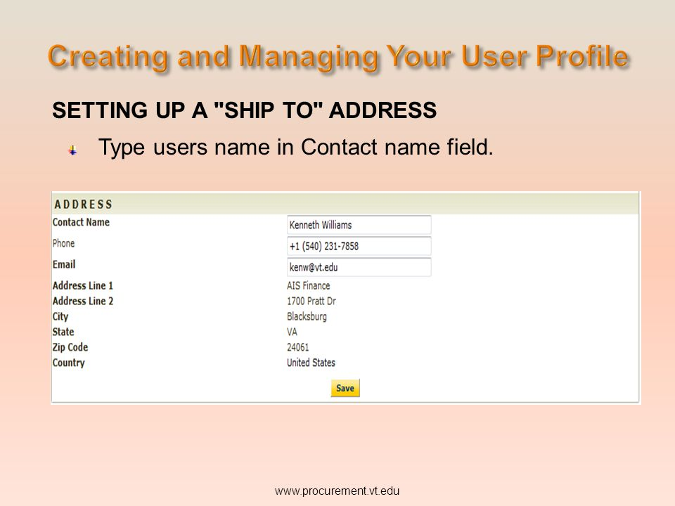 SETTING UP A SHIP TO ADDRESS Type users name in Contact name field. www.procurement.vt.edu
