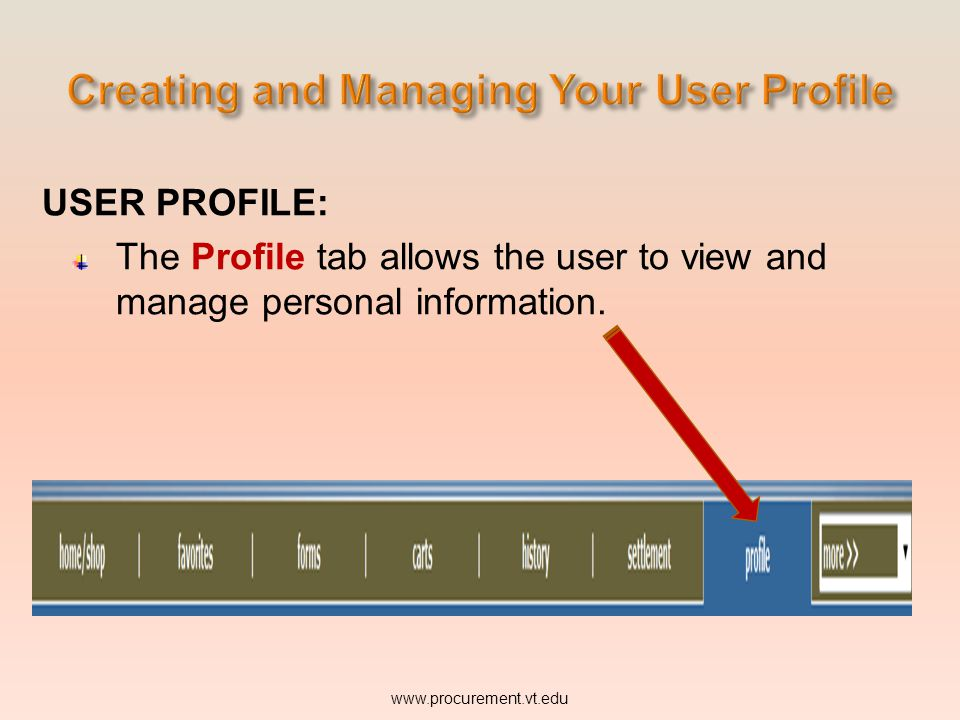 USER PROFILE: The Profile tab allows the user to view and manage personal information.