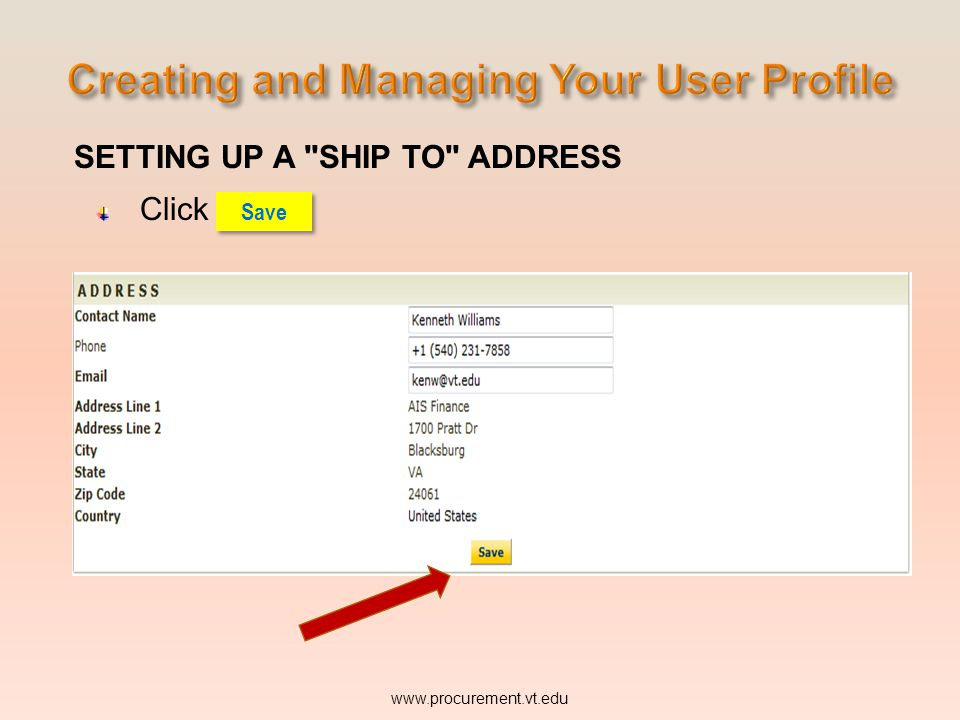 SETTING UP A SHIP TO ADDRESS Click www.procurement.vt.edu Save