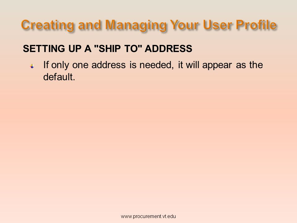 SETTING UP A SHIP TO ADDRESS If only one address is needed, it will appear as the default.