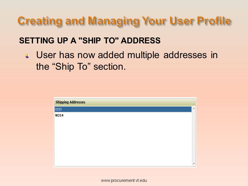 SETTING UP A SHIP TO ADDRESS User has now added multiple addresses in the Ship To section.