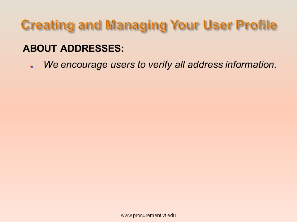 ABOUT ADDRESSES: We encourage users to verify all address information. www.procurement.vt.edu