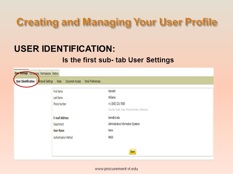 USER IDENTIFICATION: Is the first sub- tab User Settings www.procurement.vt.edu