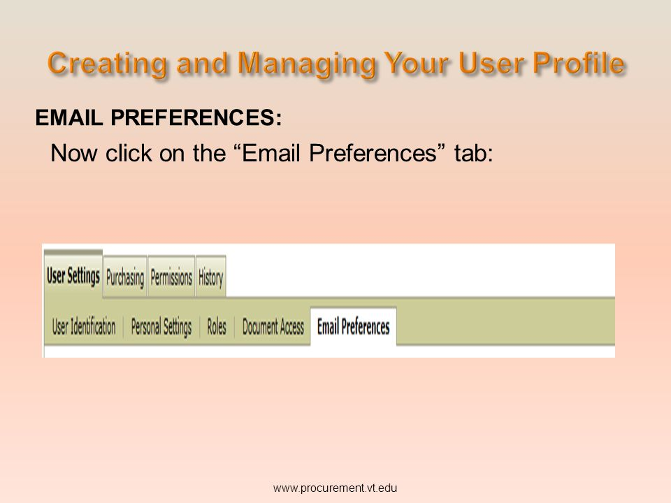 EMAIL PREFERENCES: Now click on the Email Preferences tab: www.procurement.vt.edu