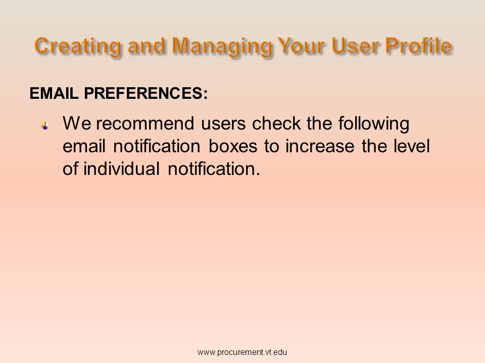 EMAIL PREFERENCES: We recommend users check the following email notification boxes to increase the level of individual notification.