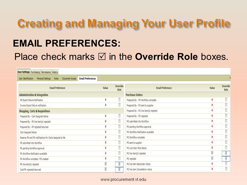 EMAIL PREFERENCES: Place check marks  in the Override Role boxes. www.procurement.vt.edu