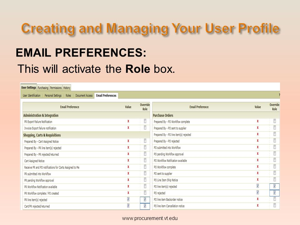 EMAIL PREFERENCES: This will activate the Role box. www.procurement.vt.edu