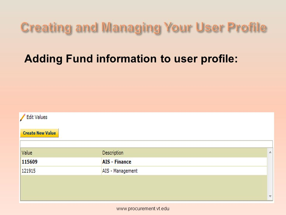 Adding Fund information to user profile: www.procurement.vt.edu