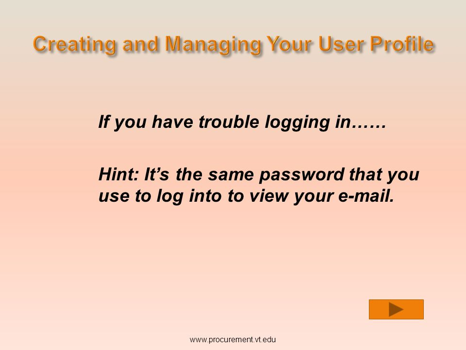 If you have trouble logging in…… Hint: It's the same password that you use to log into to view your e-mail.
