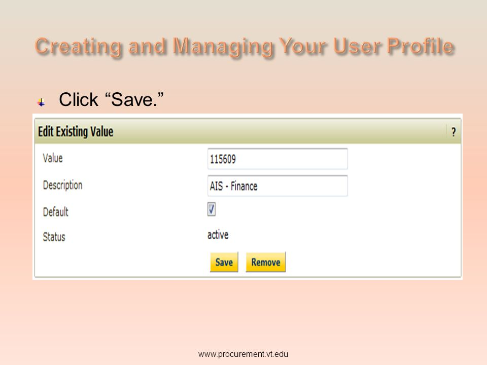 Click Save. www.procurement.vt.edu