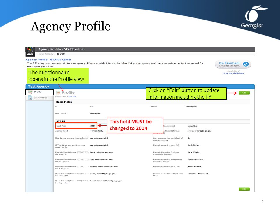 Sample Agency Profile Super User Email 6 Click on Link to launch your specific questionnaire Expiration date of questionnaire Questionnaire Type: Agency Profile – STARR Admin Your Agency Name State Technology Annual Report Registry (STARR)