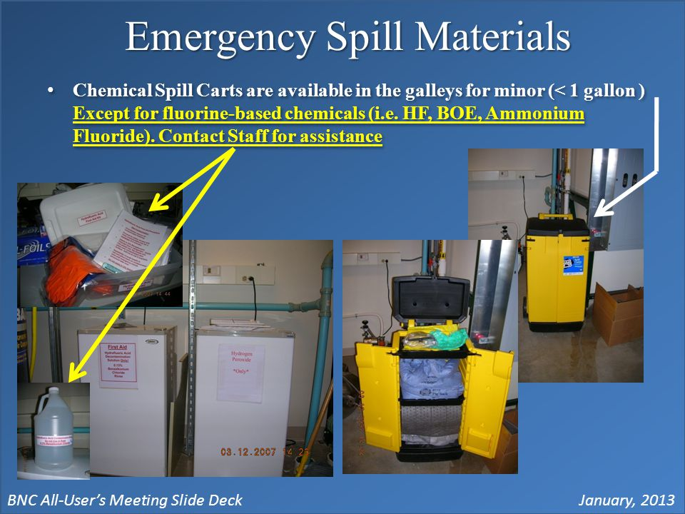 BNC All-User's Meeting Slide DeckJanuary, 2013 Emergency Spill Materials Chemical Spill Carts are available in the galleys for minor (< 1 gallon ) Except for fluorine-based chemicals (i.e.