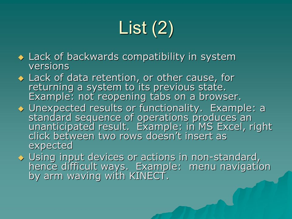List (2)  Lack of backwards compatibility in system versions  Lack of data retention, or other cause, for returning a system to its previous state.