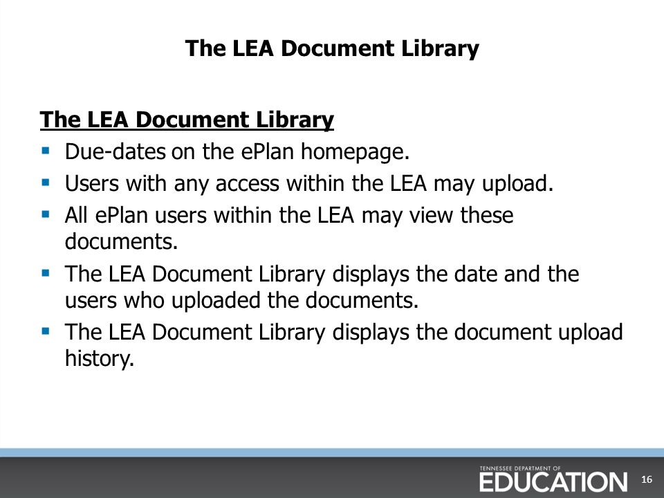 The LEA Document Library  Due-dates on the ePlan homepage.