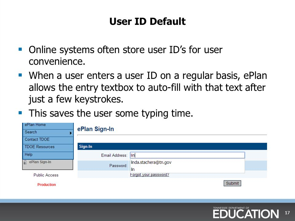 User ID Default  Online systems often store user ID's for user convenience.