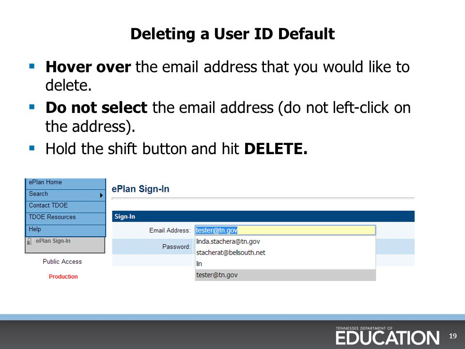 Deleting a User ID Default  Hover over the email address that you would like to delete.