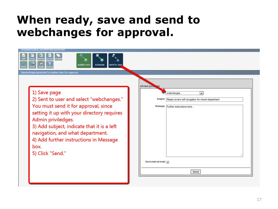 When ready, save and send to webchanges for approval. 17