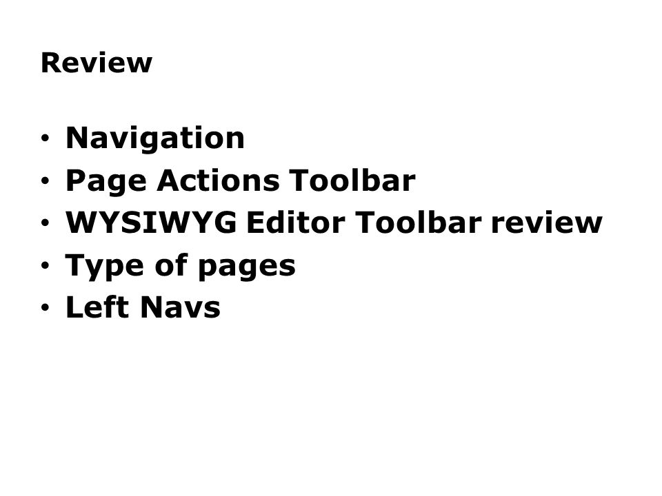 Review Navigation Page Actions Toolbar WYSIWYG Editor Toolbar review Type of pages Left Navs
