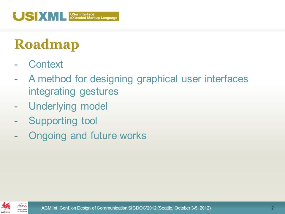 -Context -A method for designing graphical user interfaces integrating gestures -Underlying model -Supporting tool -Ongoing and future works 3 ACM Int.