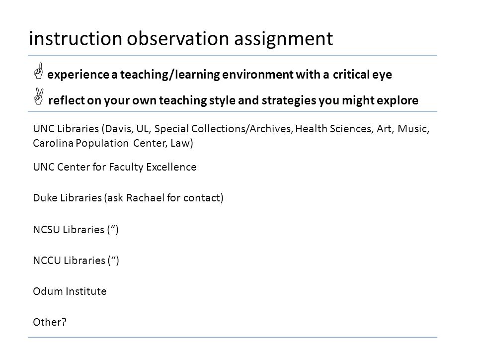 instruction observation assignment  experience a teaching/learning environment with a critical eye  reflect on your own teaching style and strategie