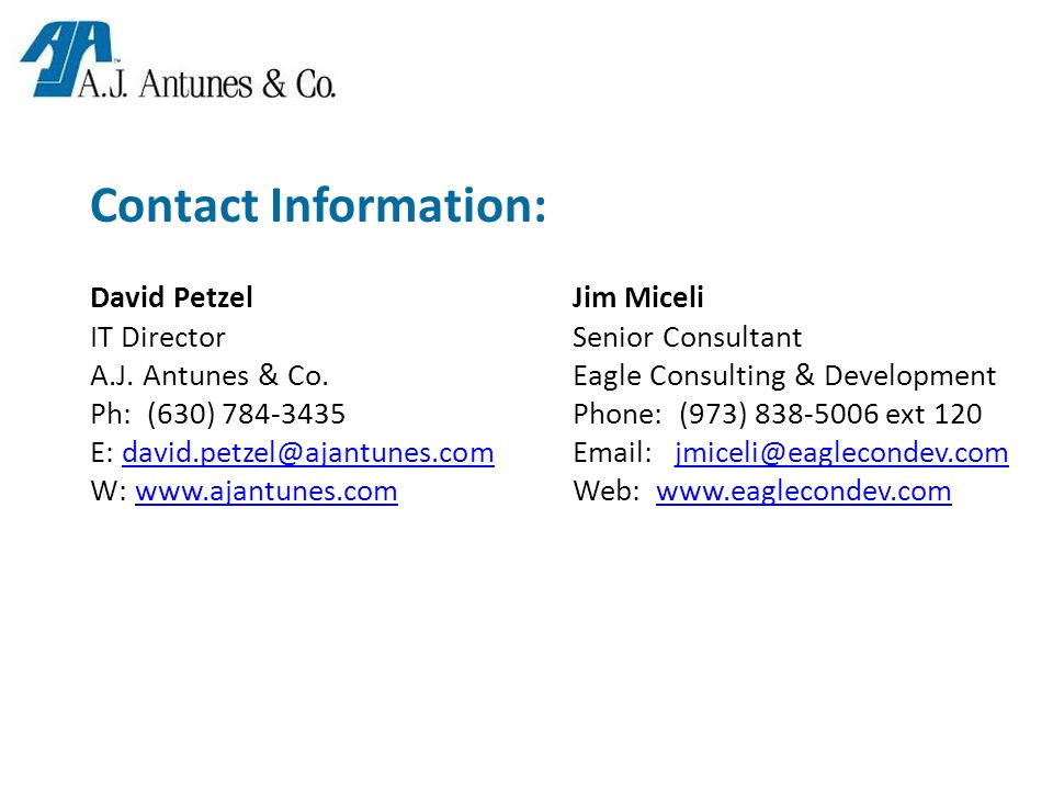 Contact Information: David Petzel IT Director A.J.