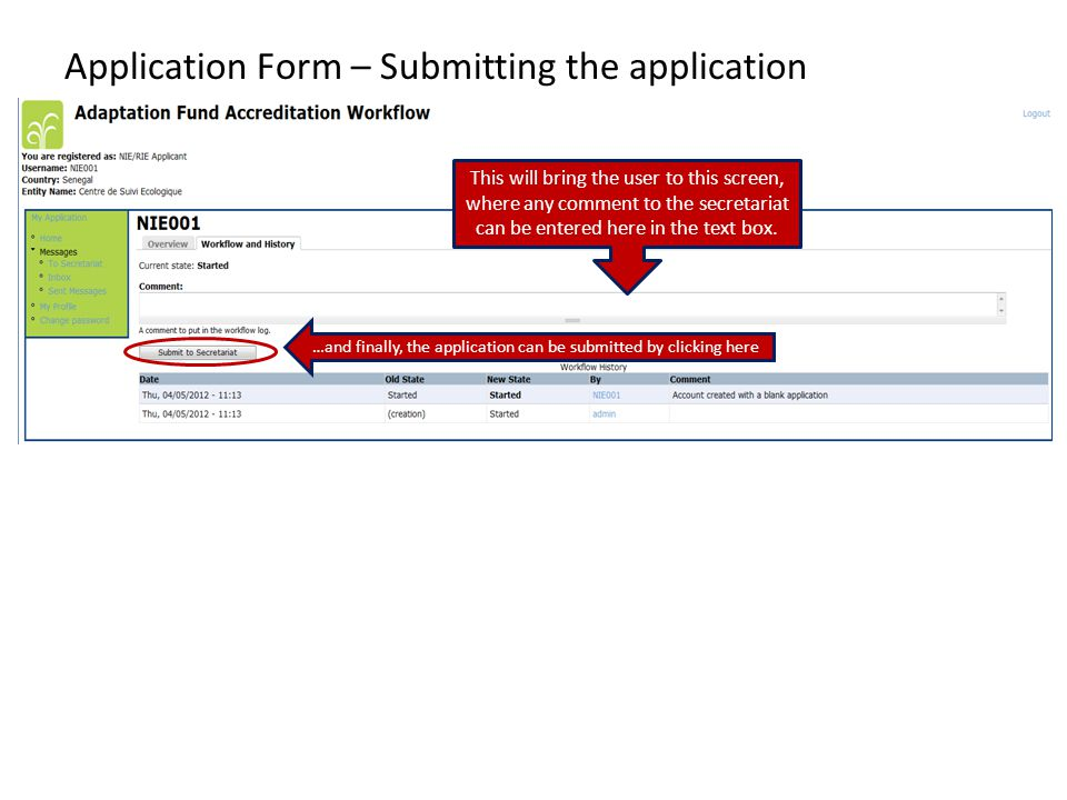 Application Form – Submitting the application This will bring the user to this screen, where any comment to the secretariat can be entered here in the text box.