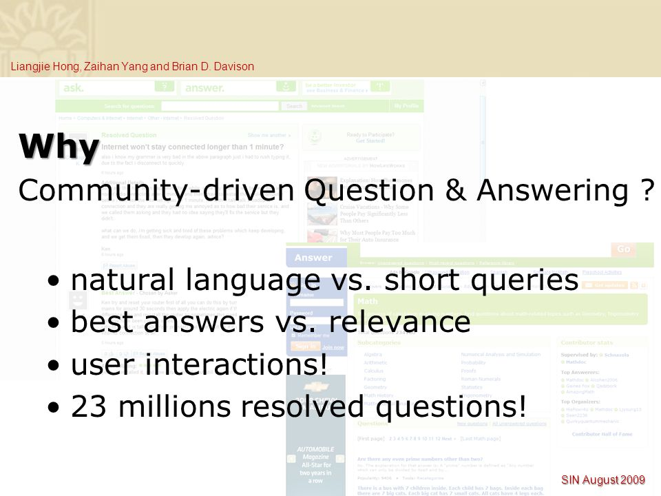 Liangjie Hong, Zaihan Yang and Brian D. Davison Why Community-driven Question & Answering .