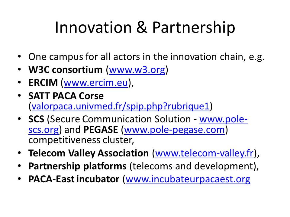Innovation & Partnership One campus for all actors in the innovation chain, e.g.