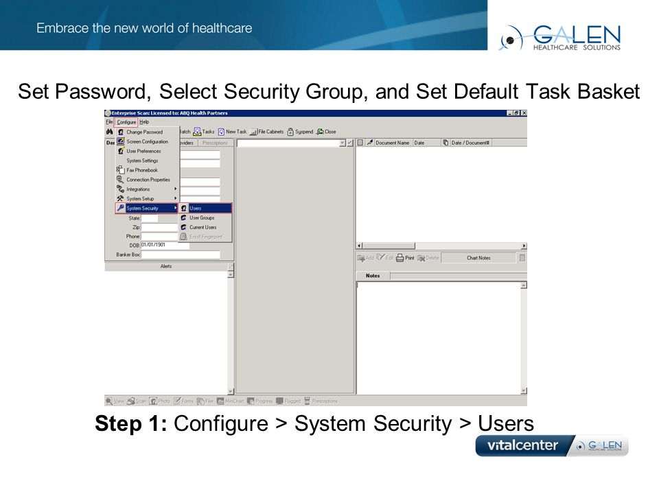 Set Password, Select Security Group, and Set Default Task Basket Step 1: Configure > System Security > Users