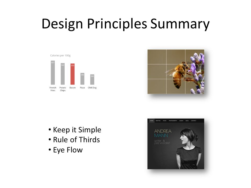 Design Principles Summary Keep it Simple Rule of Thirds Eye Flow
