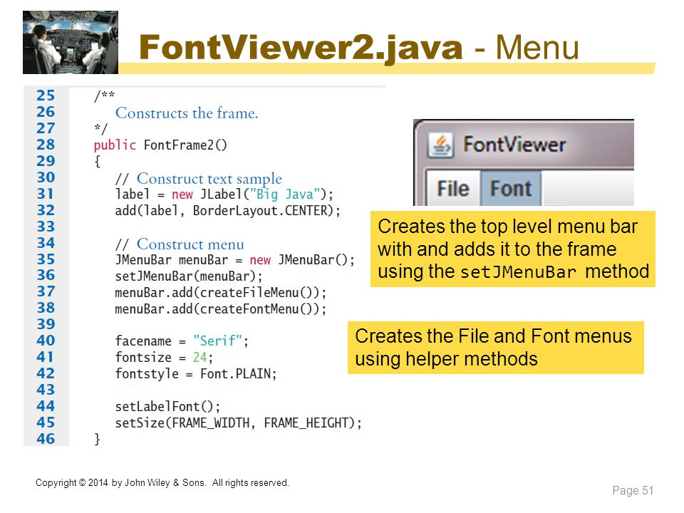 FontViewer2.java - Menu Creates the File and Font menus using helper methods Creates the top level menu bar with and adds it to the frame using the se
