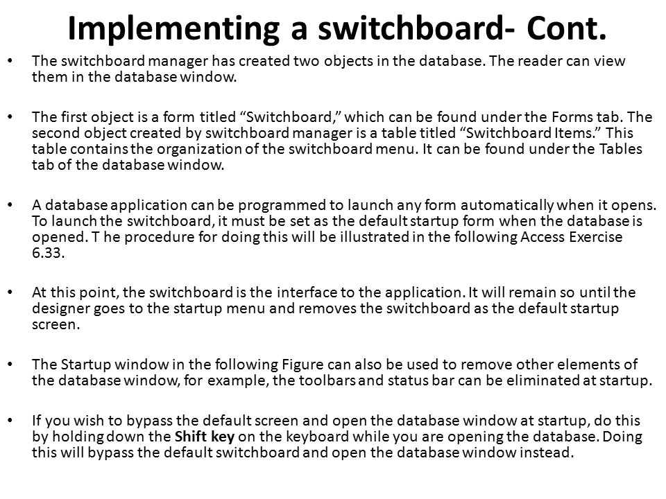 Implementing a switchboard- Cont. The switchboard manager has created two objects in the database. The reader can view them in the database window. Th