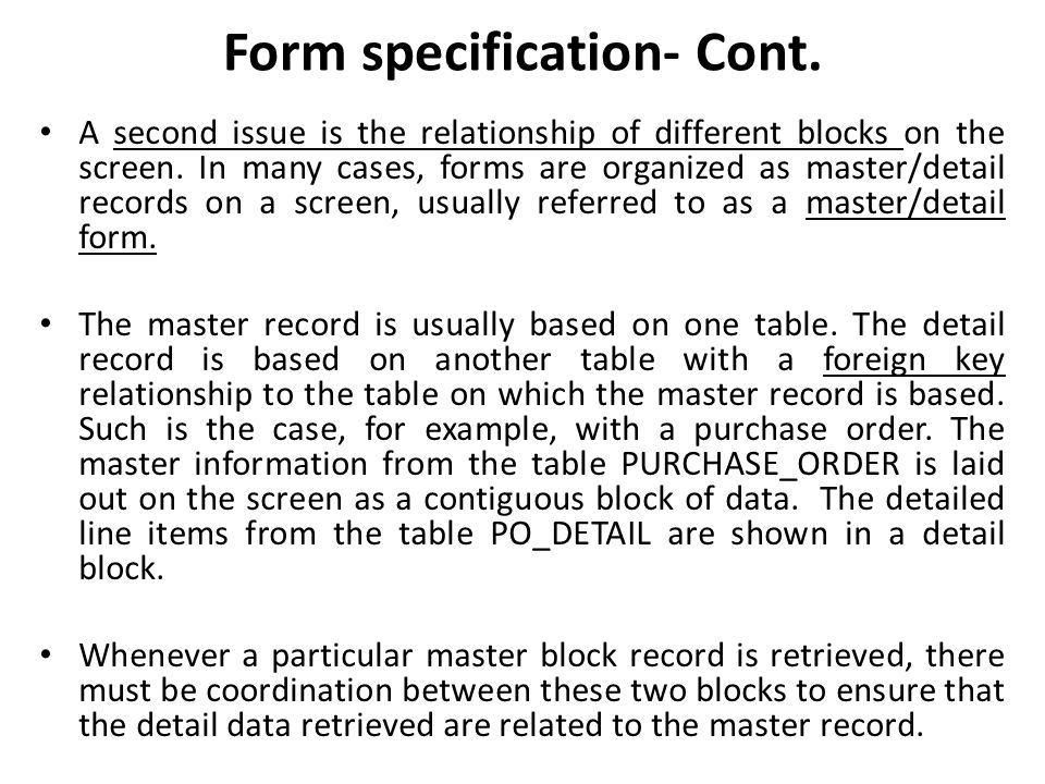 Form specification- Cont.A third issue is data integrity صحة البيانات requirements.