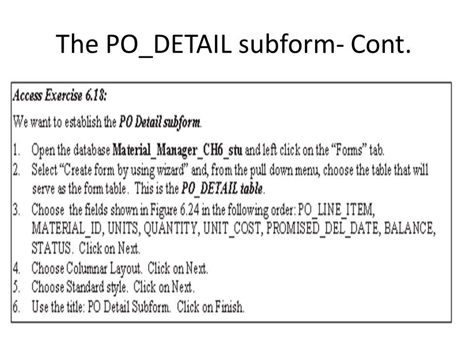 The PO_DETAIL subform- Cont.